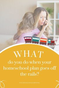 When your homeschool schedule doesn't go as planned