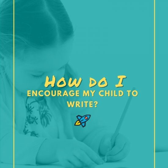 How to Encourage Your Child to Write